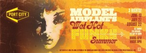Wet Hot Funky Summer shows by Model Airplane